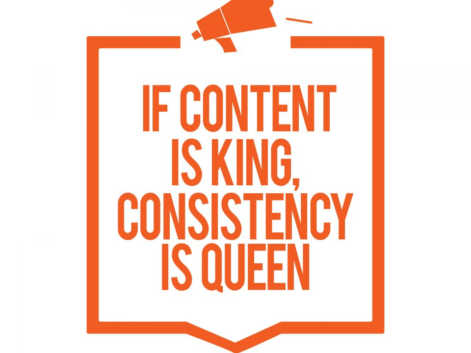 If Content Is King, Consistency Is Queen